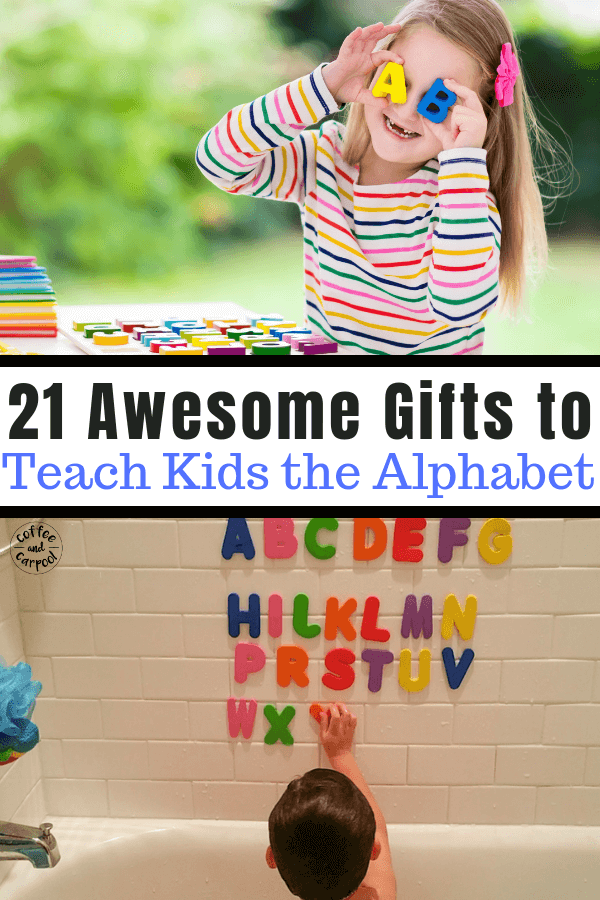 Teach kids the alphabet with these 21 awesome hands on gifts that help kids learn their abcs. #abc #alphabet #learnletters #letterrecognition #knowyourletters #holidaygifts #holidays #gifts #coffeeandcarpool #abcgifts #toddlergifts #preschoolgifts