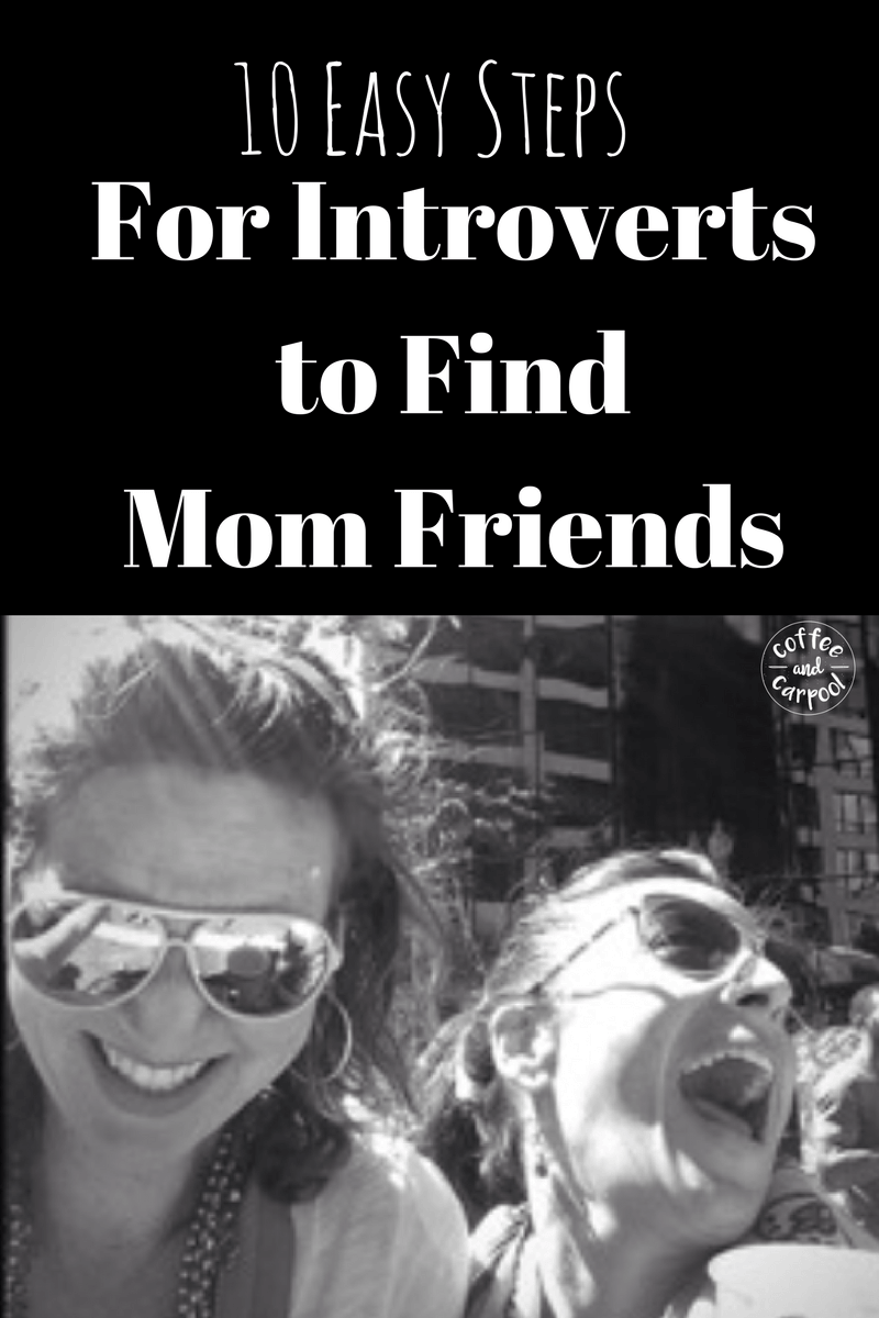 Is it hard for you to make friends because you're an introvert and don't want to make small talk? Here are simple ways to make friends when you're an introvert and a mom. www.coffeeandcarpool.com