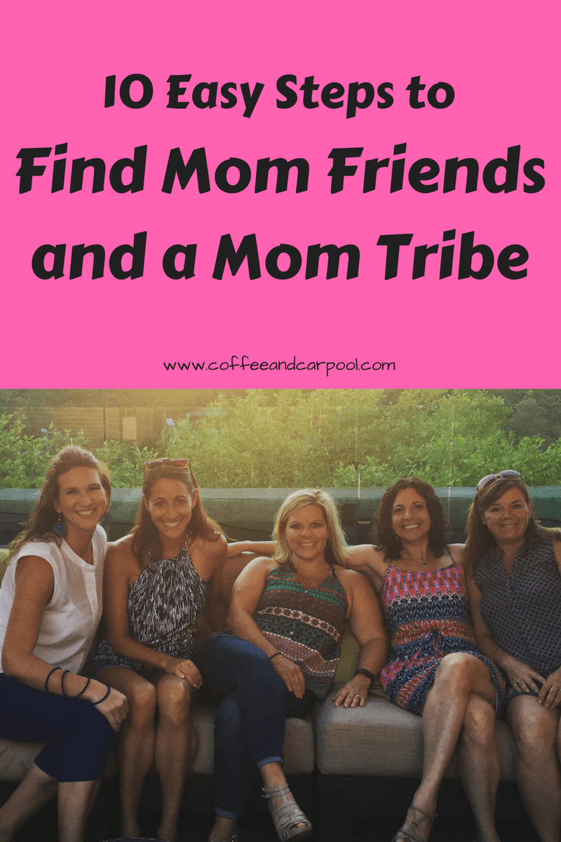10 Easy Steps to Find Mom Friends and a Mom Tribe