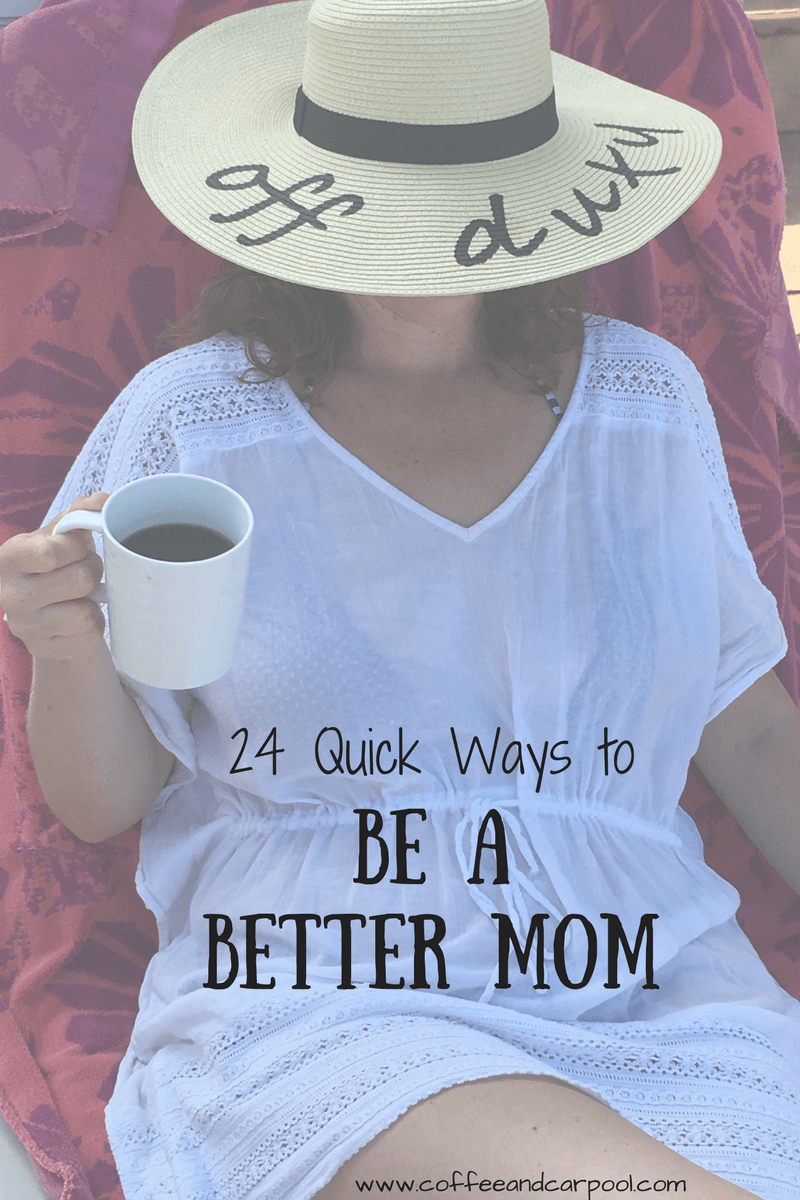 24 Quick Ways to Be a Better Mom #4 Take Time for Yourself www.coffeeandcarpool.com