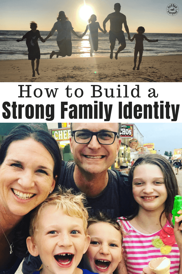 11 Ways to Create a Strong Family Identity #parenting101 #momadvice #strongfamily #familyidentityactivities #familyidentityideas