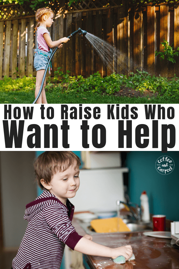 How to Raise Kids who Are Helpers #raisingkindkids #raisehelpers