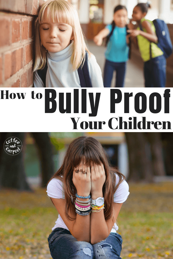 How to bully-proof your kids #bullyprevention #endbullying