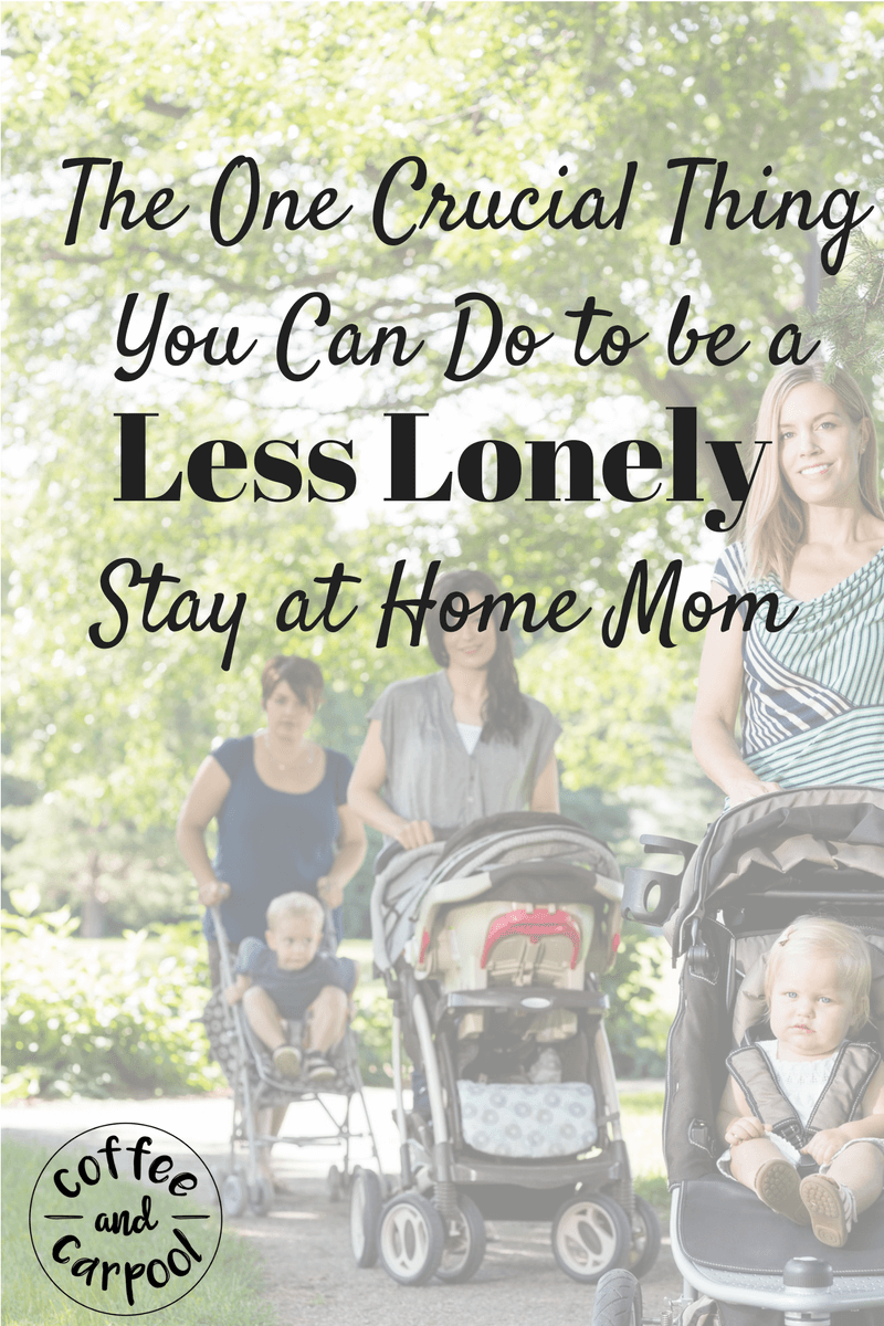Are you a lonely stay at home mom? Here's how you can beat the stay at home mom blues and depression. www.coffeeandcarpool.com