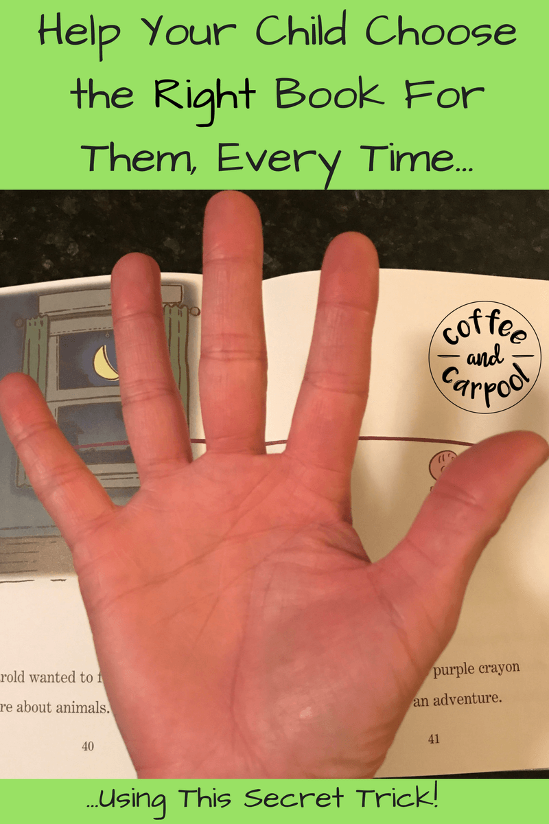 Help your child find the right book for them using this simple Five Finger Rule Secret that teachers use in their classroom. Learn how at www.coffeeandcarpool.com