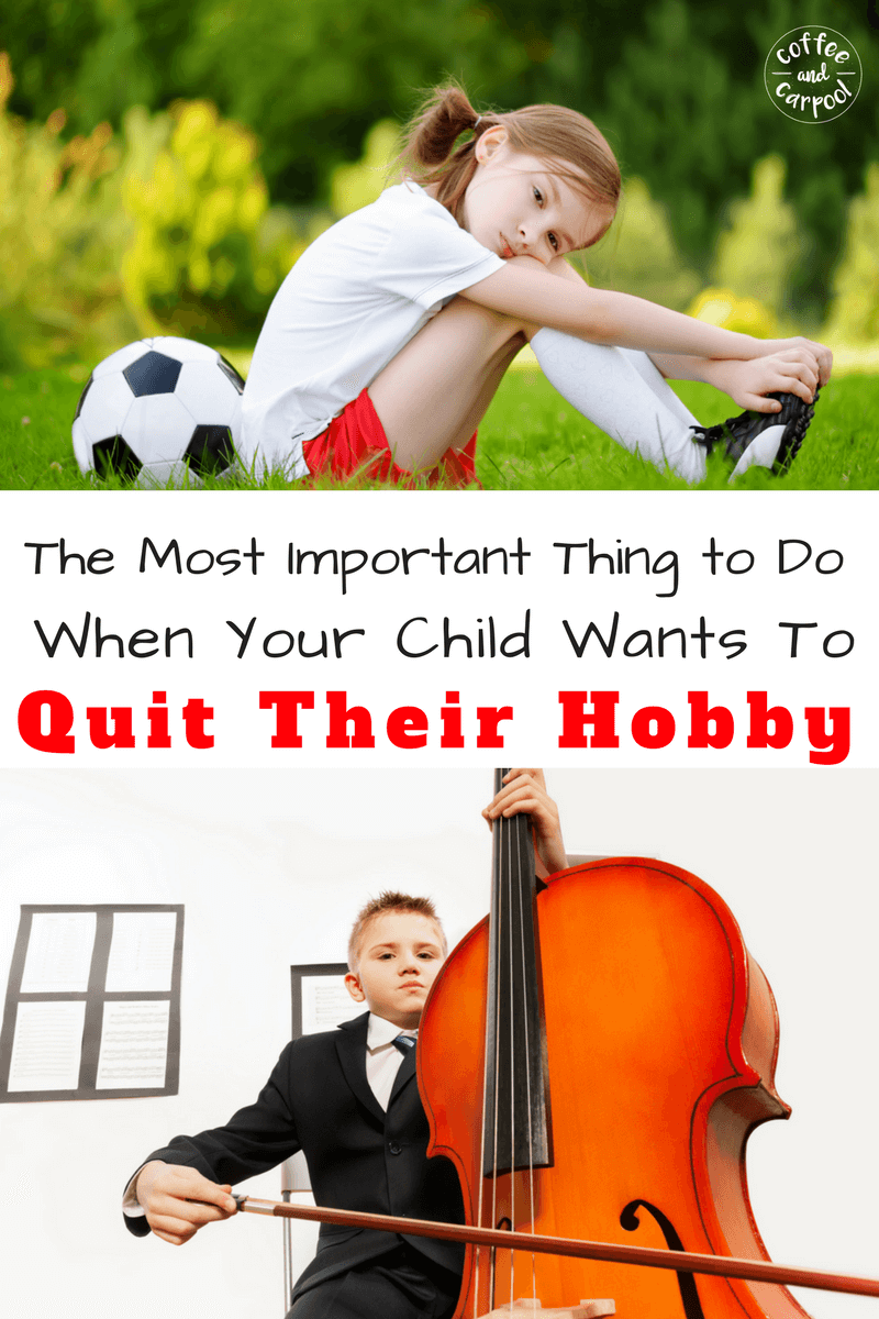 Is it Okay to let your child quit their hobby? If you do this one important thing first. Free printable so you can ask the right questions. www.coffeeandcarpool.com