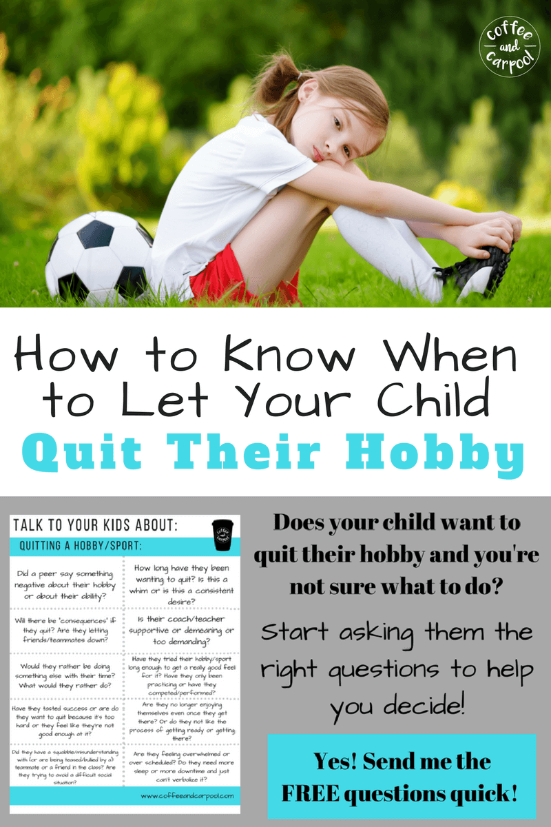 Is letting your child quit their hobby okay? Use this free printable to find out. www.coffeeandcarpool.com