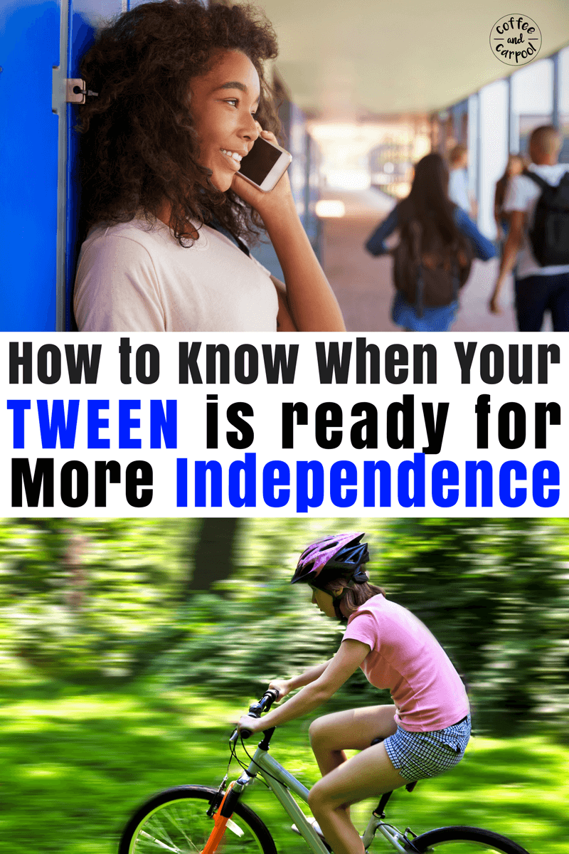 Is your Tween ready for more independence? Here's how you'll know. #tweens #tweenparenting #tweenindependence #parenting101 #momadvice #coffeeandcarpool