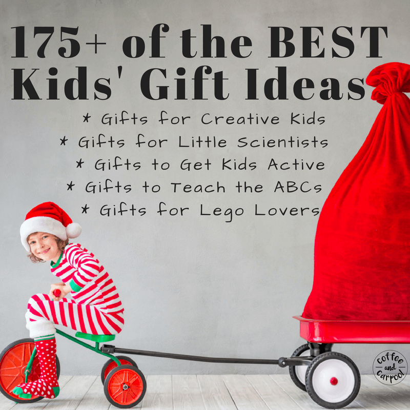 175+ of the Best Kids' Gift Ideas to make your shopping easier. www.coffeeandcarpool.com #holidaygiftideas #holidaygifts #kidsgiftideas