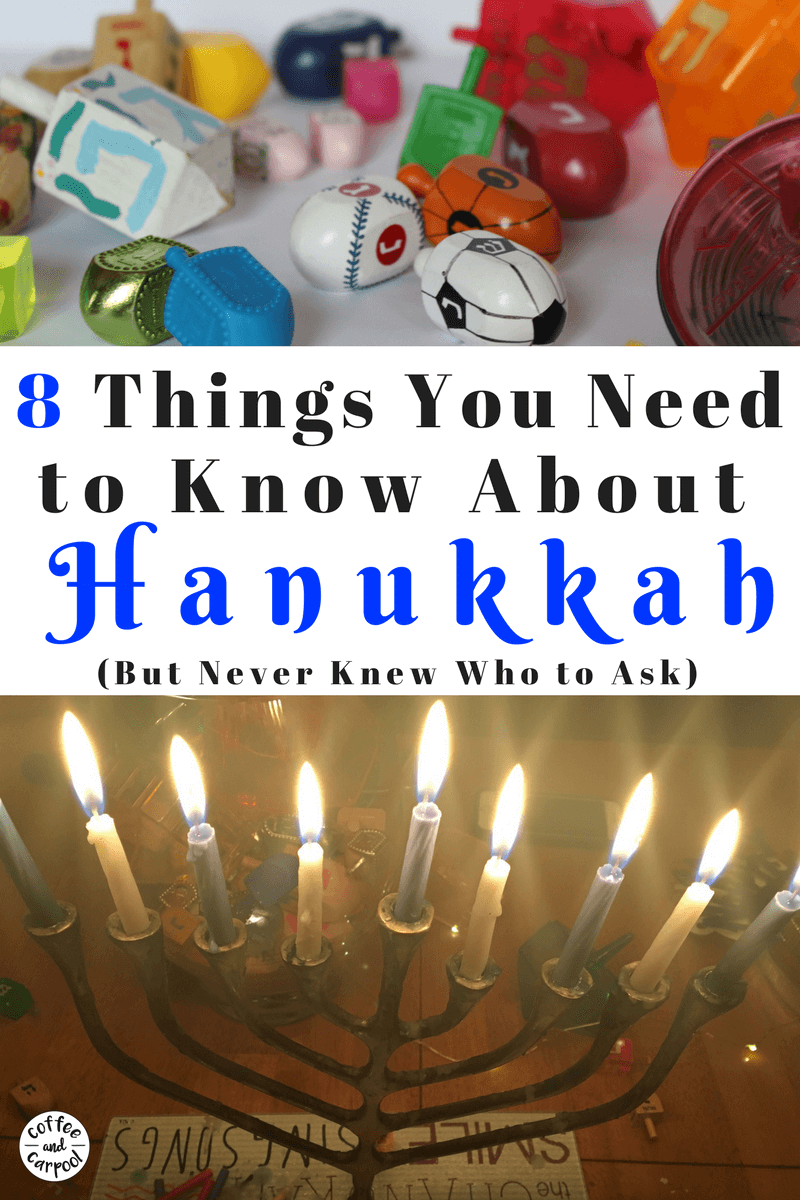 8 Things to Know about Hanukkah but never knew what to ask: dreidels, menorahs, and why Hanukkah is 8 nights. #Hanukkah