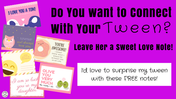 Connect with Your Tween with these free printable love notes. #freeprintable #tween #preteen