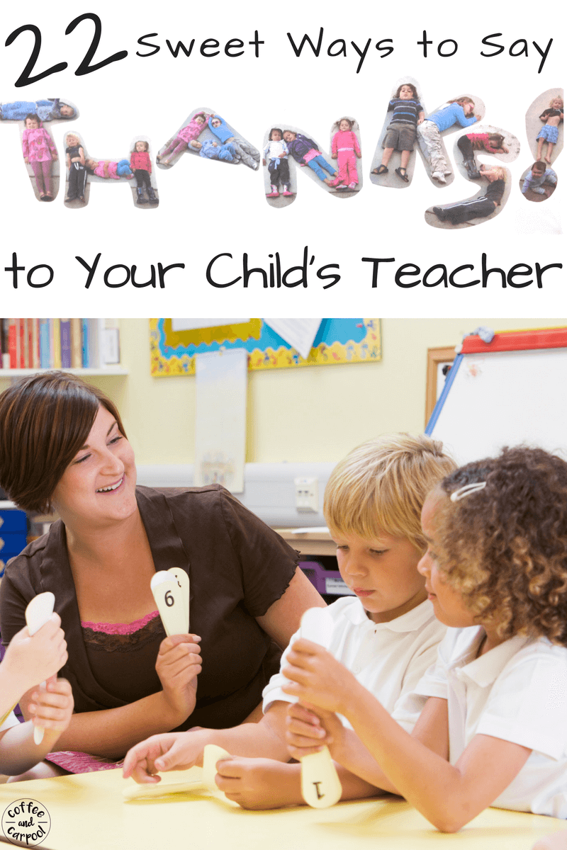 For teacher appreciation gift ideas, try one of these 22 sweet and thoughtful gift ideas to let your child's teacher know how much you value them. #teacherappreciation #thankateacher #teachergiftideas #giftguides #giftideas #teachergifts #coffeeandcarpool #freeprintable