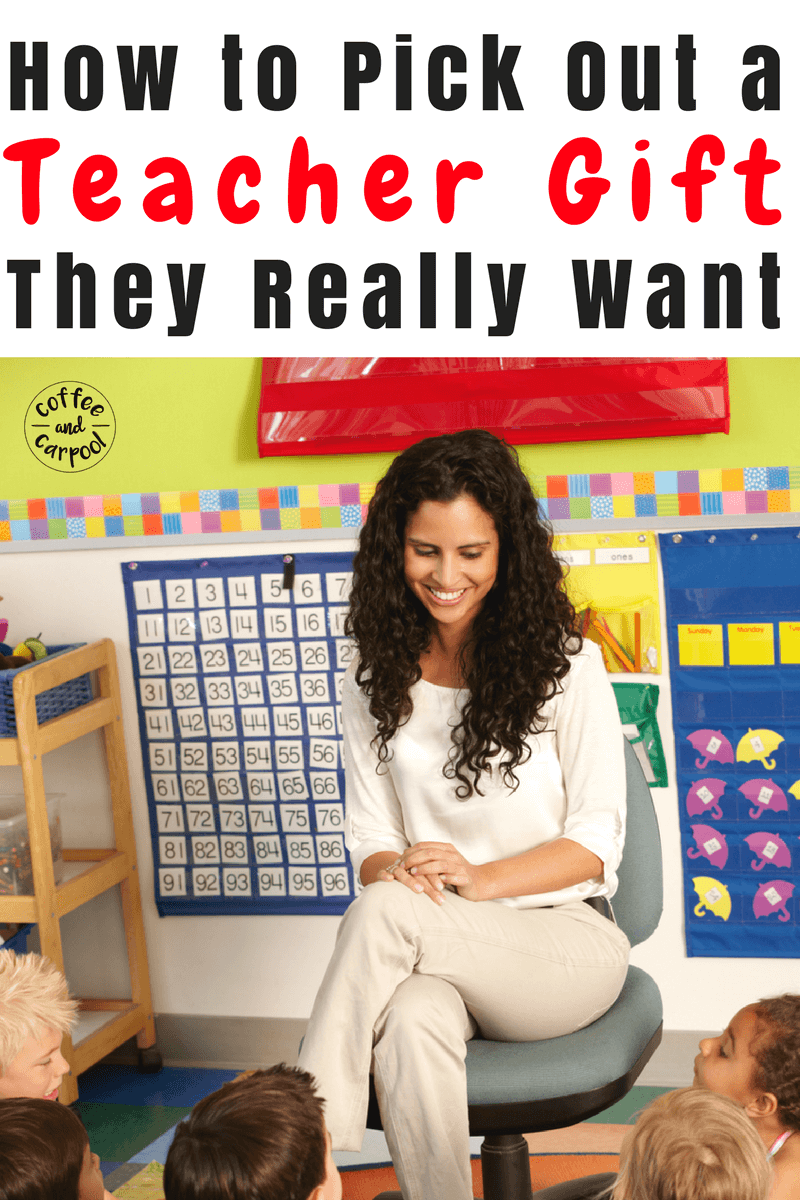 Need to know how to pick out the perfect teacher appreciation gift? This is what teachers really want you to know. #freeprintable #teacherappreciation #teachergiftideas #teachergifts #coffeeandcarpool