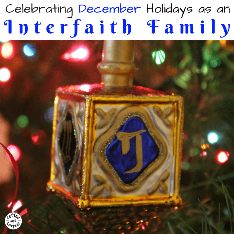 What every interfaith family needs to know about celebrating December holidays #interfaithfamily #decemberholidays #hanukkah