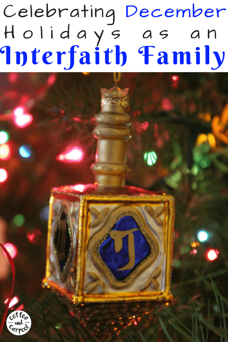 How an Interfaith Family Celebrates December Holidays #interfaithfamily #hanukkah #decemberholidays