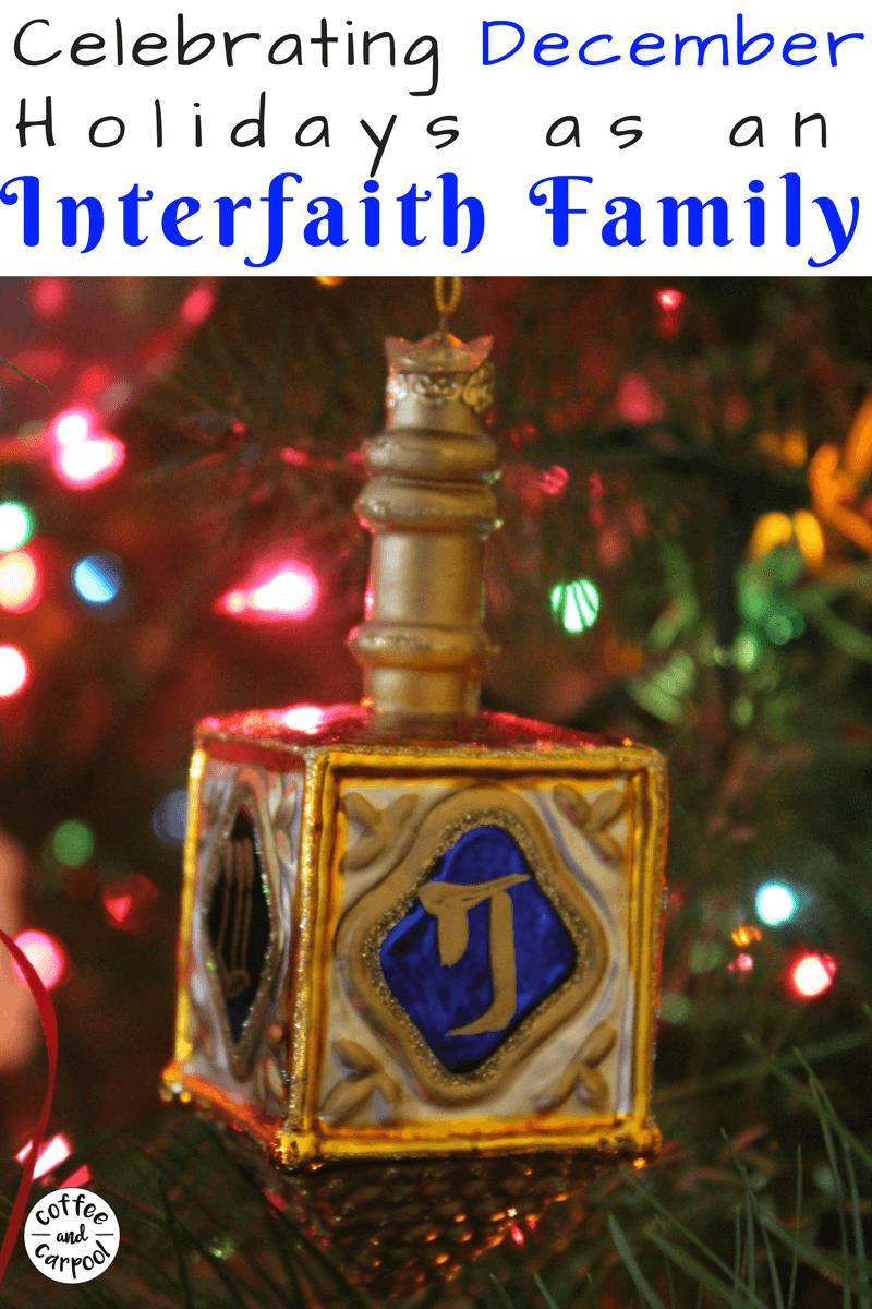 How an Interfaith Family Celebrates December Holidays #interfaithfamily #hanukkah #decemberholidays