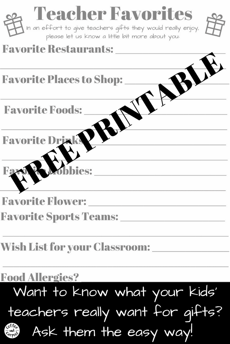 Want to know what your kids' teachers really like so you can buy them the perfect teacher appreciation gift or holiday gift? Ask them with this free printable so you know your teacher favorites. #teachergifts #GiftIdeas #holidaygifts #teacherappreciation #freeprintable #thankateacher