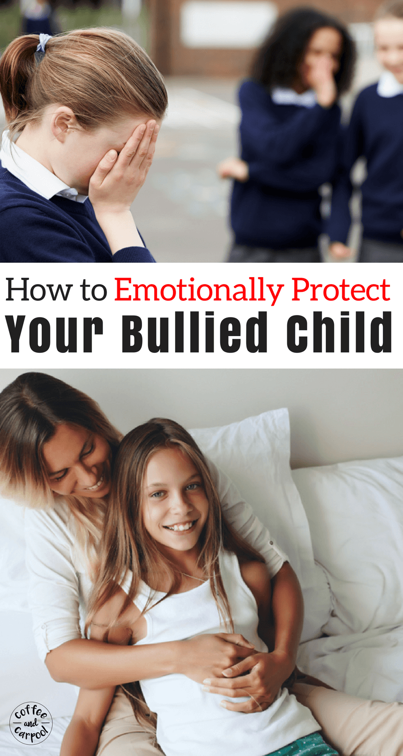How to Emotionally Protect your bullied child with 9 tips that you can implement now #bullyprevention #bullying #bullies #stopbulling #endbulling