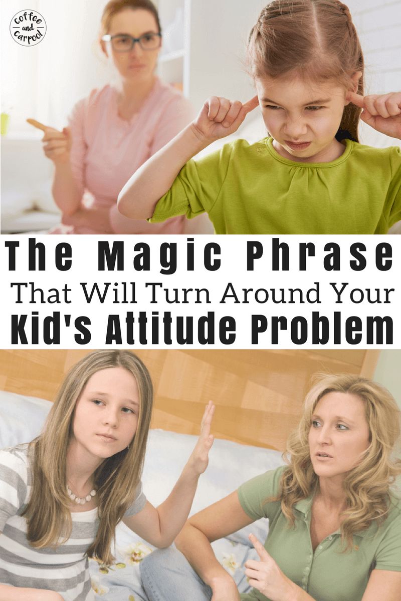 Parenting a strong-willed child or a sassy kid or a hormonal tween. Use this magic phrase to help end the power struggles and the attitude problems. #tweens #strongwilledkid #parentingadvice #positiveparenting