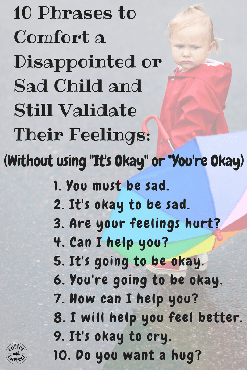 10 better phrases than It's Okay or You're Okay to help children with disappointment while still validating their feelings #positiveparenting #parentingtips #parenting101 #parentingadvice