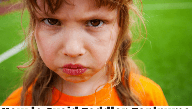 How to Prevent Toddler Tantrums and Have a More Peaceful Home