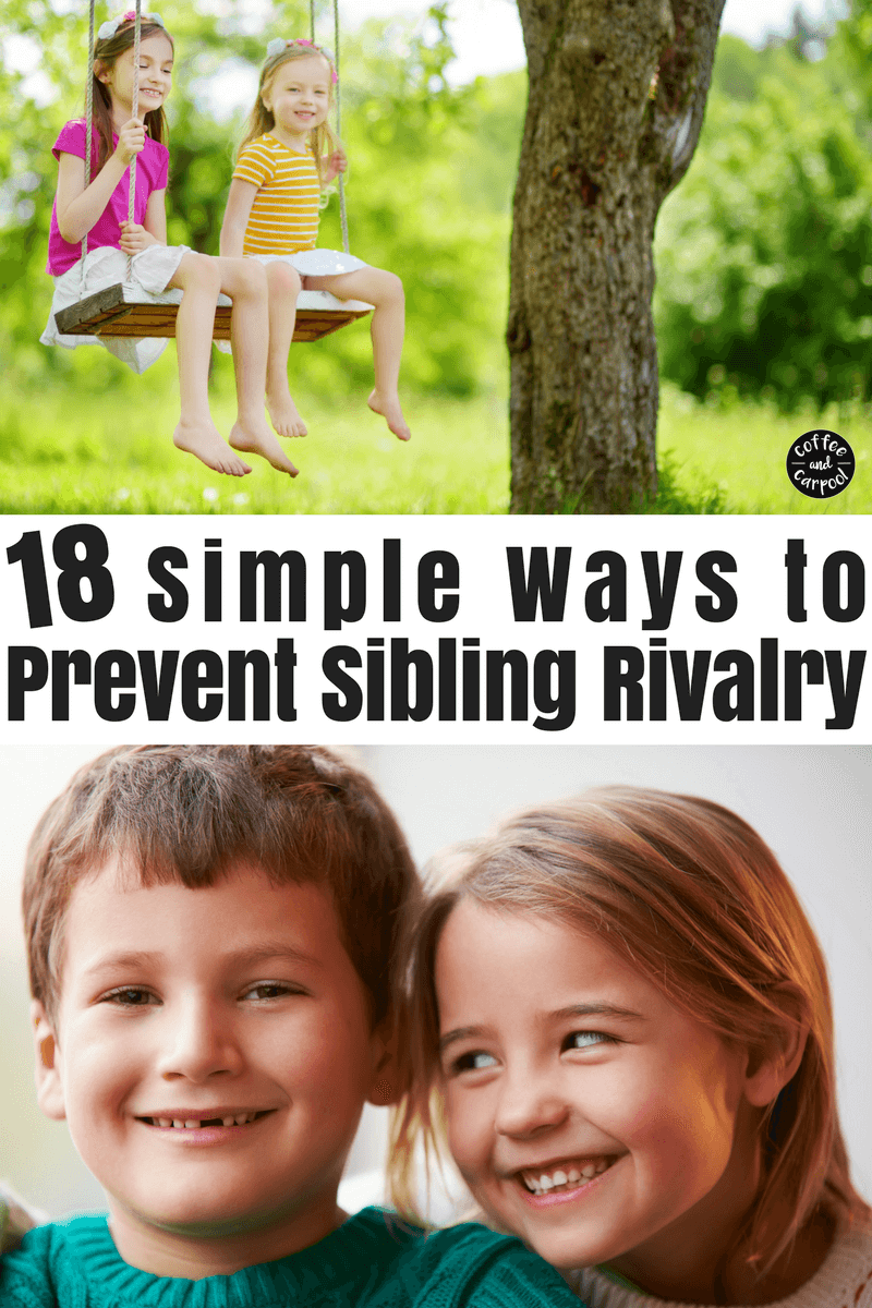 18 ways to prevent sibling rivalry and improve sibling relationships. #preventsiblingrivalry #endsiblingrivalry #positivesiblingrelationships #strongsiblingrelationships #parentingsiblings #siblings #parenting101 #momadvice #coffeeandcarpool