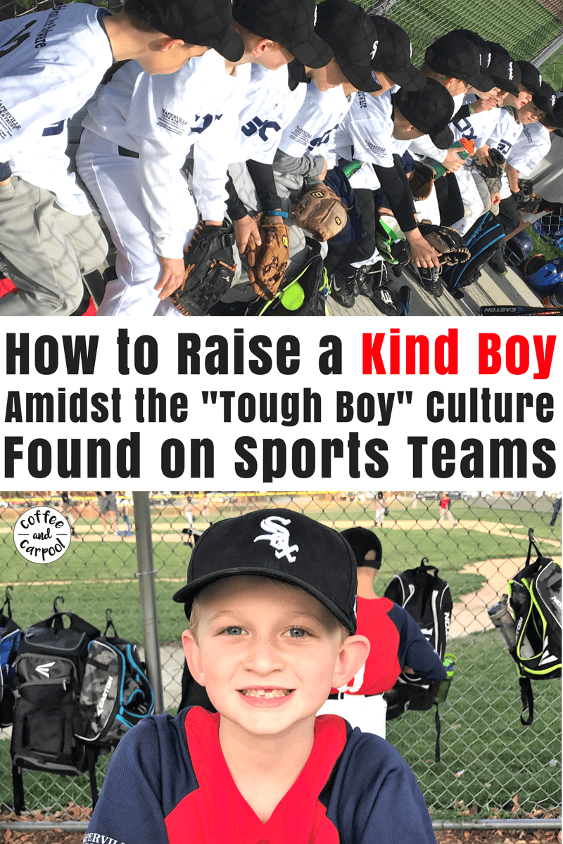 How to raise a kind boy in a tough boy culture that we so often find on our sports teams #kindboy #choosekindness #teachkindness #baseball #parentingboys #raisingboys #boymom