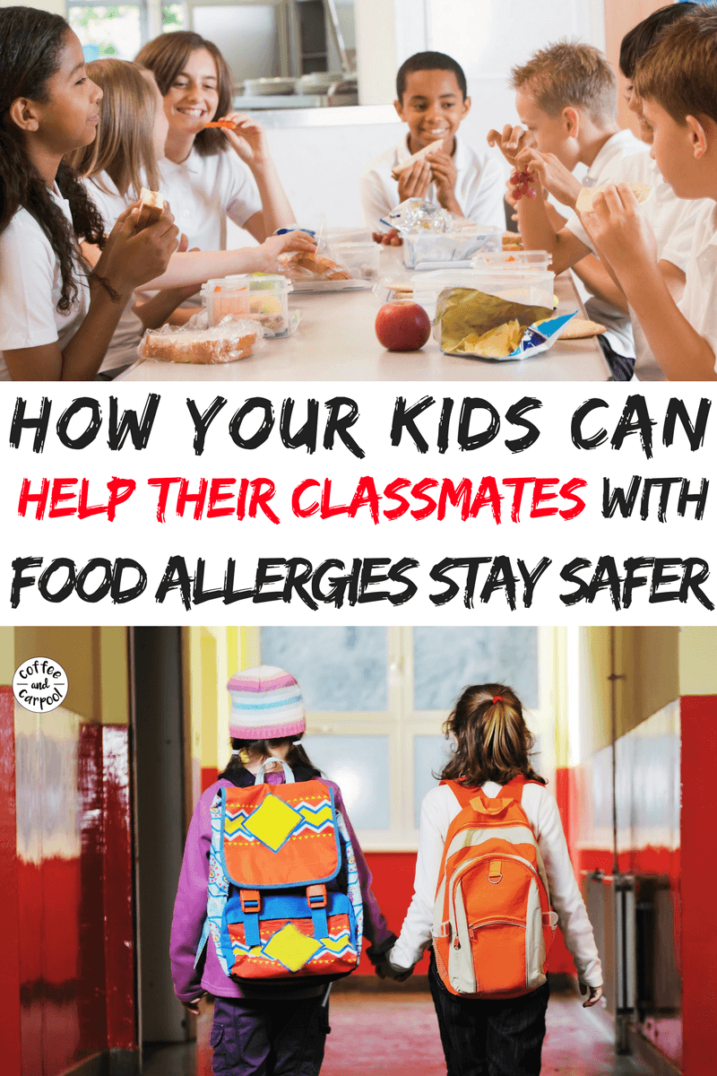 How your kids can help classmates with food allergies stay safer at school. #foodallergies #foodallergy #foodallergyawareness #fare #foodallergymom #foodallergymama #coffeeandcarpool