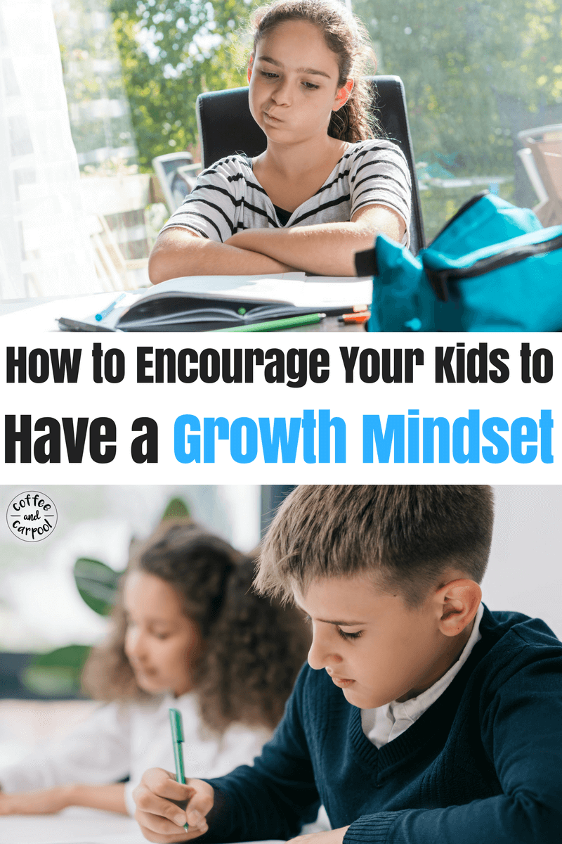 Encourage Your Kids to have a growth mindset with these 5 tips. #growthmindset #fixedmindset #parenting101 #momadvice #studentsuccess #coffeeandcarpool