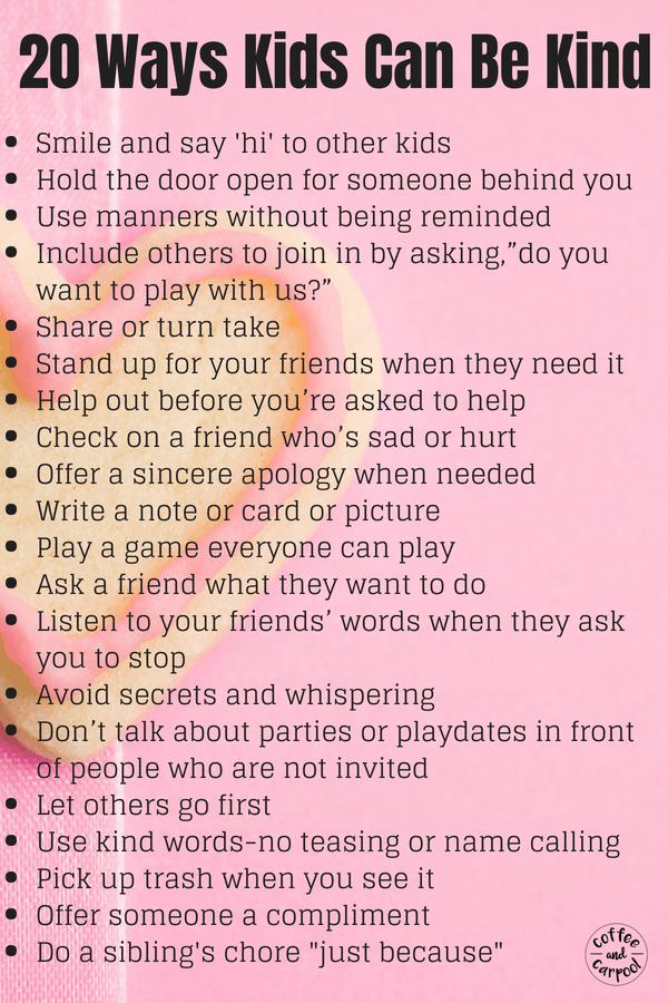 Great list of 20 ways kids can be kind #kindnesschallenge #kindness #raisingkindkids #kindkids #coffeeandcarpool #intentionallyraisingkindkids #bekind #kindkids #kinderkids #positiveparenting