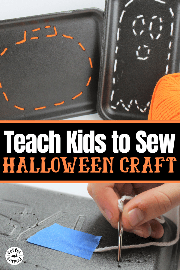 Halloween craft for kids that teaches kids how to sew. They'll sew pumpkins and ghosts with meat trays and blunt needles to help beginning sewers #sewing #teachkidstosew #Halloween #Halloweencraft #Halloweenactivity #beginningsewing #sewingforkids #sewing #Halloweensewing #coffeeandcarpool