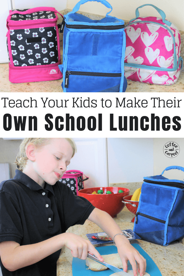 How to Teach our Kids to make their own School Lunches so you don't have to. It teaches them independence and saves you time. #kidsindependence #schoollunches #backtoschool #backtoschooltips #schoollunchideas #schoollunchtips #easyschoollunches #easyschoollunches #coffeeandcarpool
