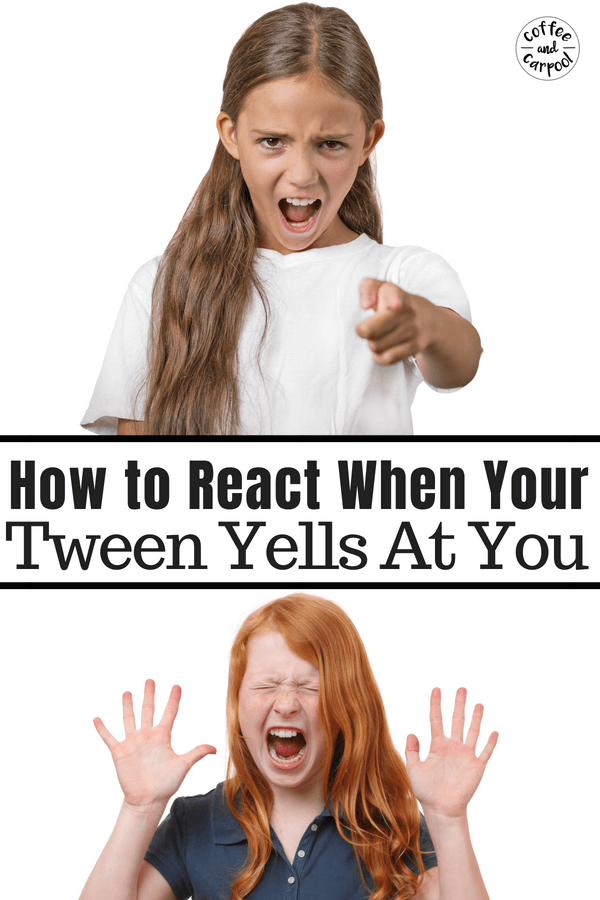 What to do when your tween yells at you #tweenparenting #tweenparents #tweenanger #tweenrage #parentingtweens #parentingteeners #angrykids #angermanagementforkids #tween #coffeeandcarpool