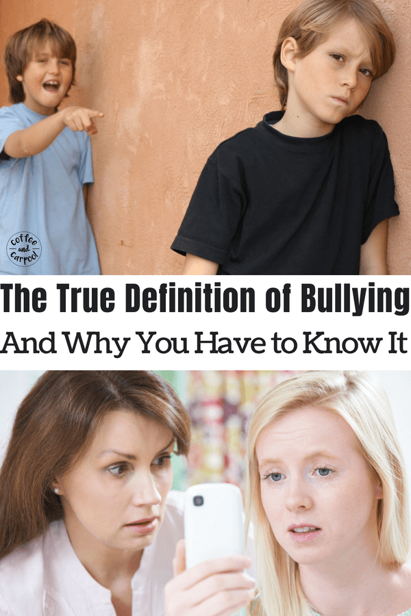 The True Definition of Bullying and why you need to know it #bullying #bullyingprevention #antibullying #stopbullying #whatisbullying #bully #parenting101 #positiveparentingtips