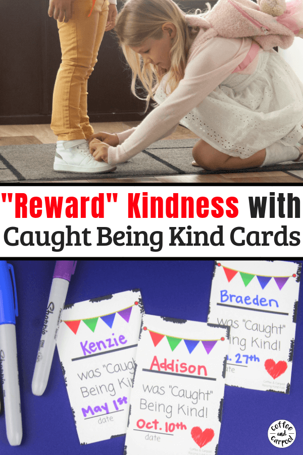 Reward Kindness with Caught Being Kind Cards #kindnesscards #rewardkindness #raisekindkids
