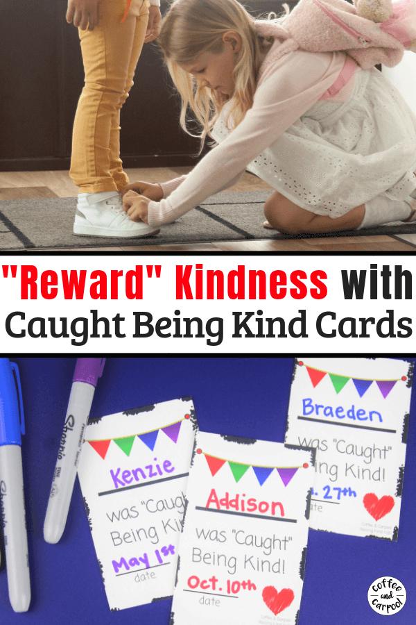Reward Kindness with Caught Being Kind Cards #kindnesscards #rewardkindness #raisekindkids