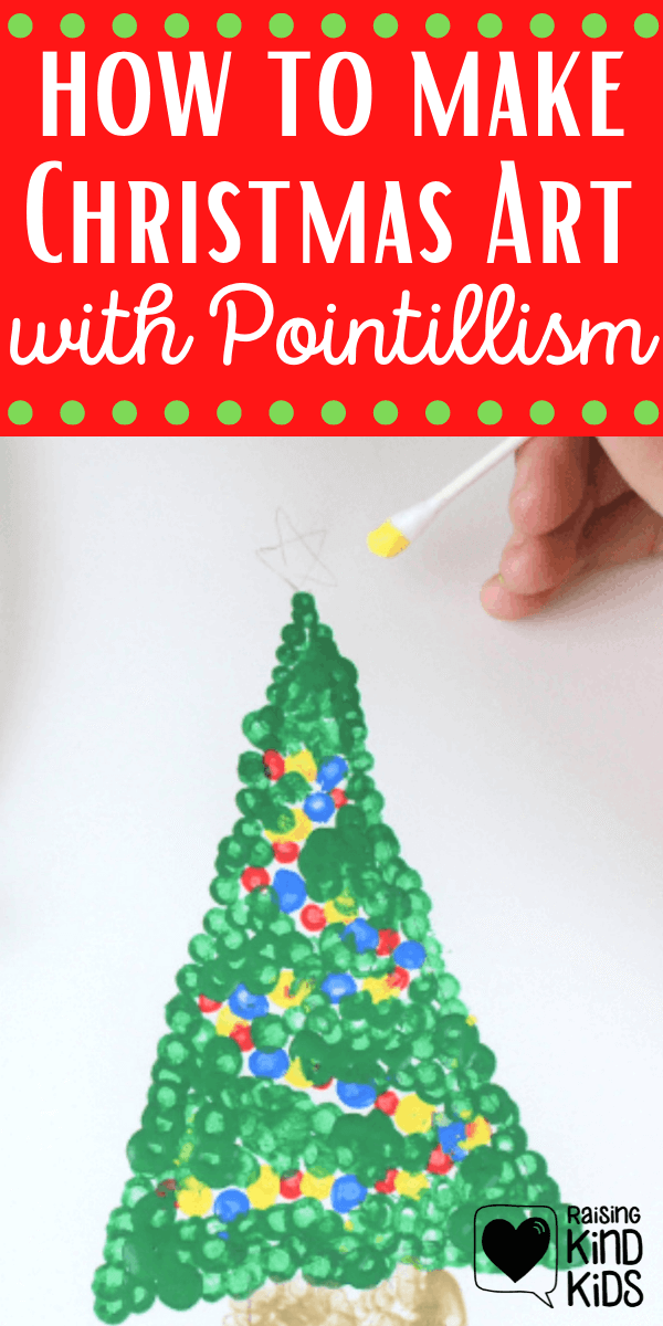 This Christmas art with Pointillism is a great December art projects for kids to decorate your home or to give as gifts or to turn into Christmas cards kids can make. Christmas tree art projects get kids excited about Christmas time and December. #christmas #Christmastree #christmasart #christmascrafts #easychristmasprojects #easychristmascrafts #decemberartprojectsforkids