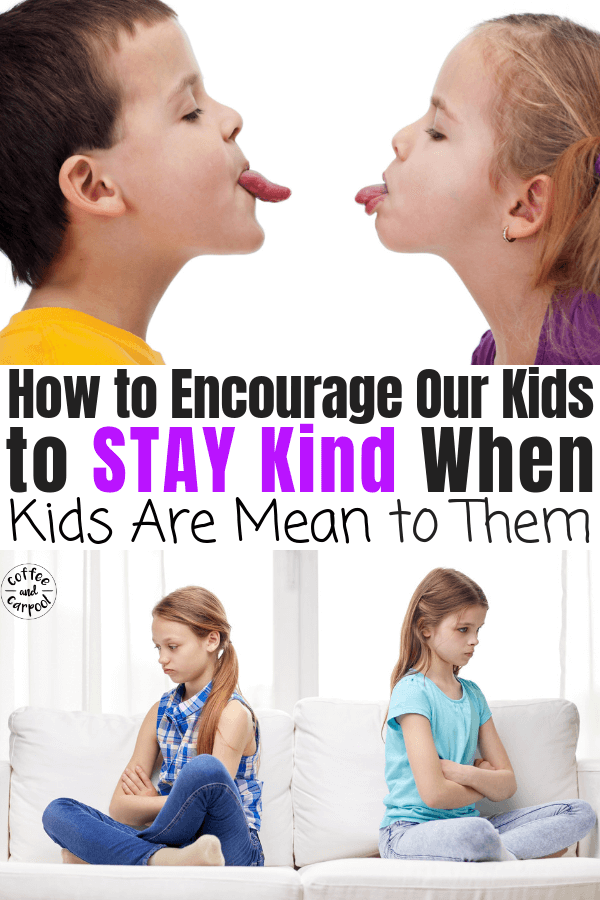 Help your kids be kind when kids are mean to them. #raisingkindkids #raisekindkids #kindkids #emotionalintelligence #coffeeandcarpool