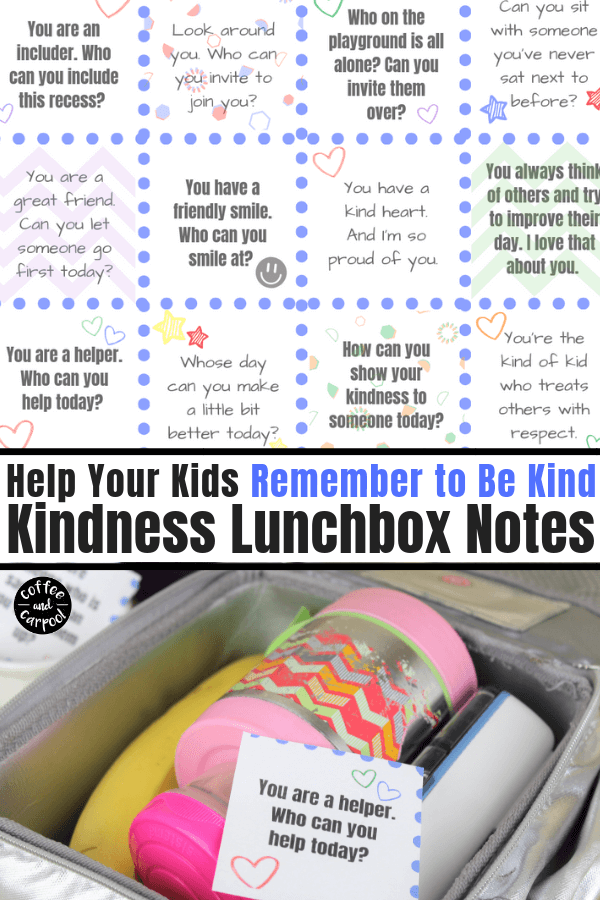 Use these kindness lunchbox notes and send your kids with reminders in their lunches to be kind. Kindness notes for kids are an easy way to encourage our kids to be kind more often #kindness #schoollunches #kindnessnotes #lunchboxnotes #coffeeandcarpool #backtoschool #bts