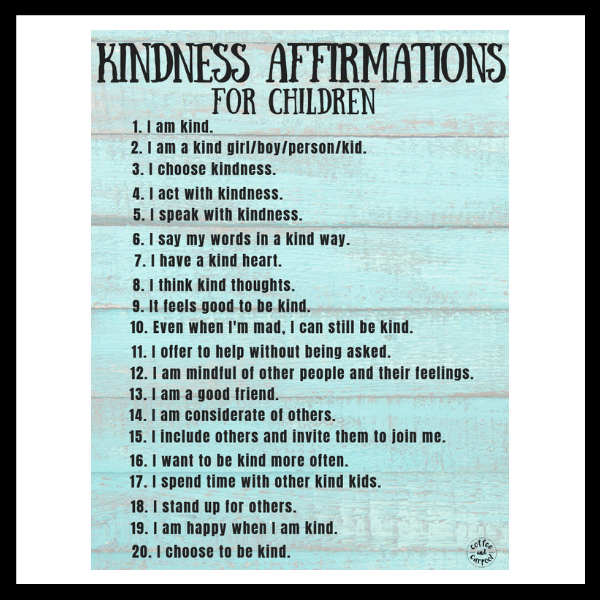 Kindness Affirmations for Children #kindness #affirmations #positiveselftalk #negativeselftalk