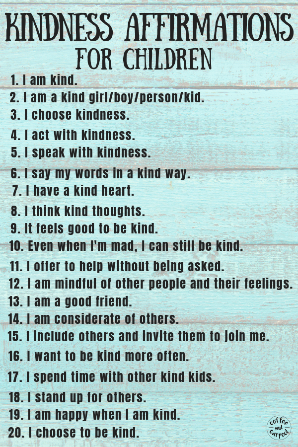 Kindness Affirmations for kids will help parents raise kind kids and help eliminate negative self-talk so many kids use. Improve your kids mental health with positive words that will lift them up and encourage them to be kinder people. #affirmations #negativeselftalk #positiveselftalk #coffeeandcarpool #raisingkindkids