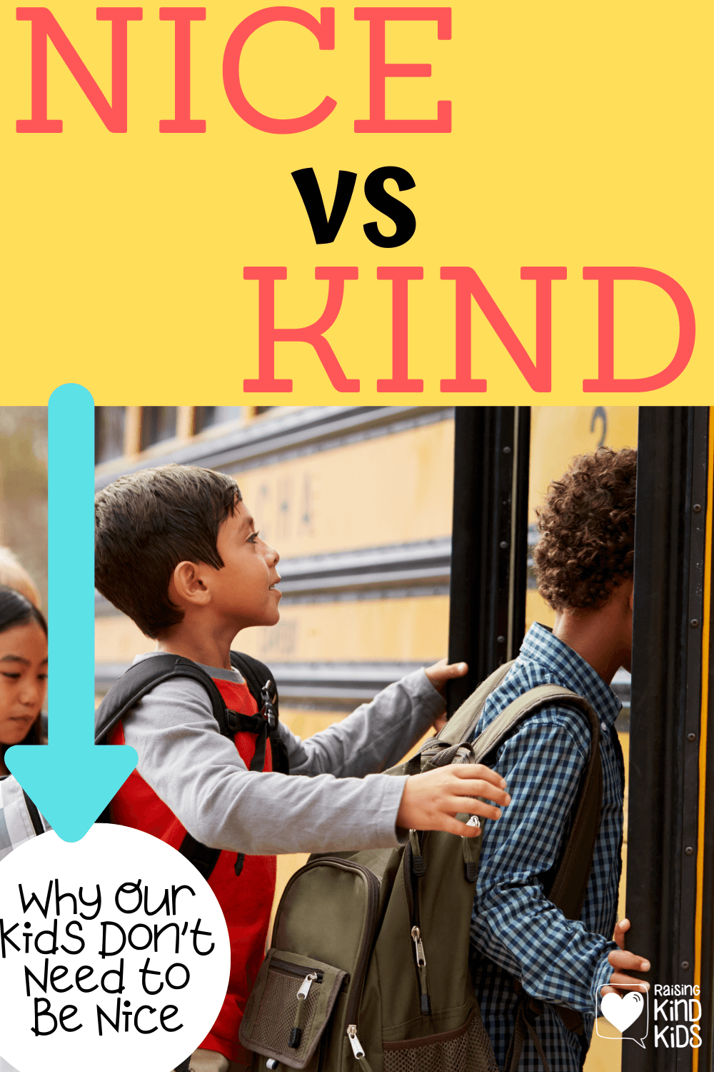 That's right. Our kids don't need to be nice. But we should be doing this instead to raise our kids to be the best version of themselves. This parenting advice will help teach your kids to be happier too! #parenting #parentingadvice #coffeeandcarpool #positiveparenting #raisingkindkids #kindness #nicekids #nice