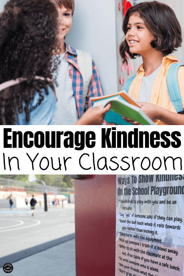 How to Encourage Kindness in Your Classroom is essential and non-negotiable. Here are some kindness tools teachers can use to teach kindness in your classroom #teachkindness #kindness #kindkids #teachersupport #teachingkindness #raisingkindkids #coffeeandcarpool