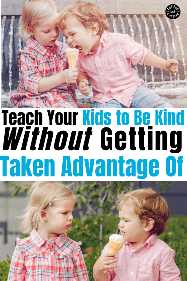 How to help raise kind kids without letting them being taken advantage of. Kids don't need to be so kind they become punching bags. They need to know how to draw the line. #kindkids #raisingkindkids #parenting101 #characterbuilding #standupforyourself #helpkidsstandupforthemself