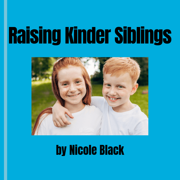 Raising Kinder Siblings ebook cover