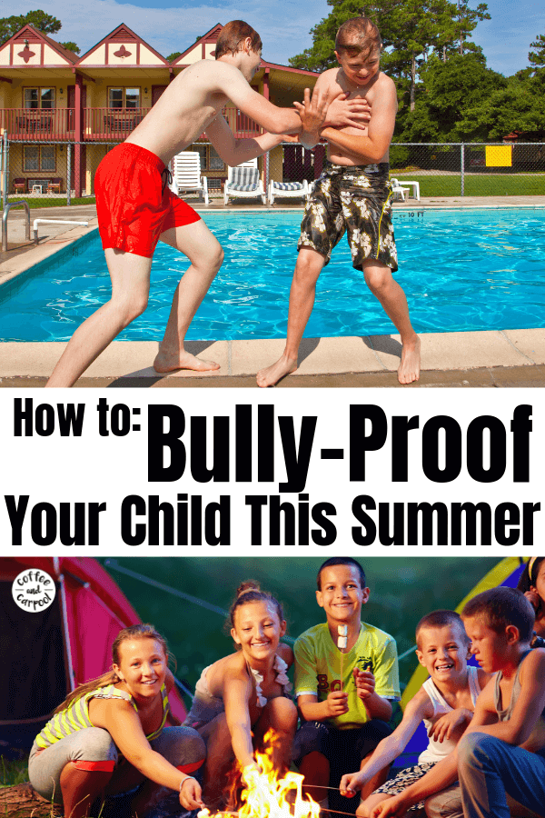 Bully proof Your child this summer with these bully proofing ideas that will create a bully proof shield perfect for kids summer activities. #bullyproof #bullyproofing #bullyprevention #bullies #summeractivitiesforkids #coffeeandcarpool