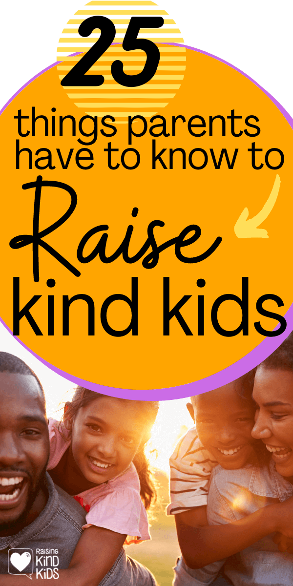 25 Things that every parent needs to know about raising kind kids and the answers to the most commonly asked questions. #raisingkindkids #kindness #kindnessmatters #kindkids #parentingsupport #coffeeandcarpool