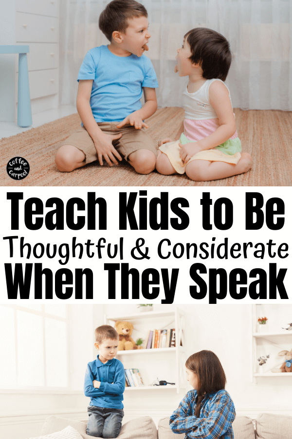 Help your kids be more thoughtful and considerate when they speak to each other with these 2 strategies. It helps kids be less self-centered and more kind #kindkids #thoughtfulkids #consideratekids #coffeeandcarpool #considerate #kindnessmatters #think #thinkposter #kindnessposter #kindnessactivitiesforkids