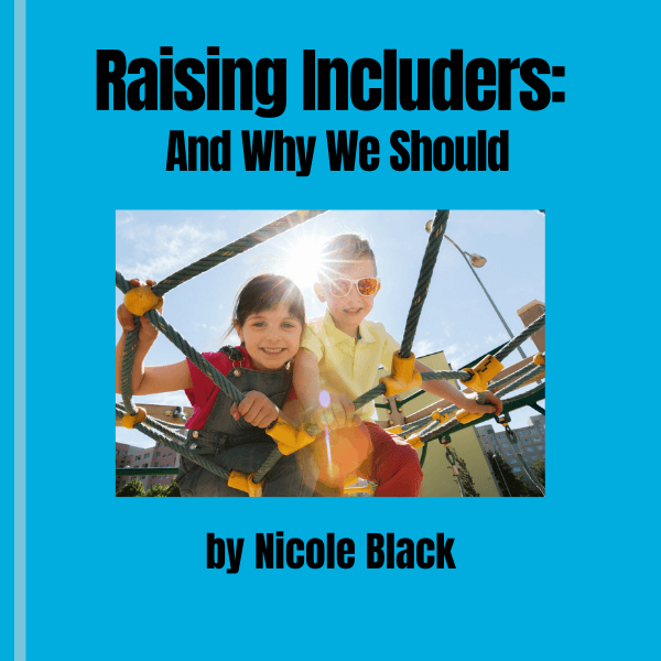 Raising Includers is the best way to raise kind kids. This ebook will give you a step by step of how to raise kind kids and why we should #includers #raisingincluders #kindkids