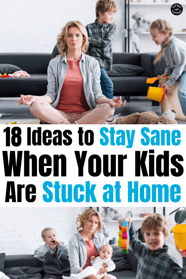 Ways to stay sane when your kids are stuck at home with school closures, rainy days and snow days. If they're home and you're worried on how to entertain kids, you need these ideas. #coronavirus #distancelearning #staysane #entertainkids #stuckathome #stuckinside #stuckindoors
